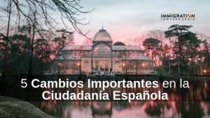 cambios importantes en la ciudadania española