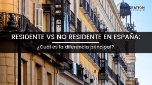 diferencia entre residente y no residente en España