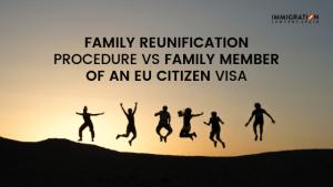 family member of an eu citizen vs family reunification