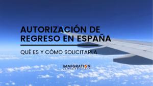 autorización de regreso en España