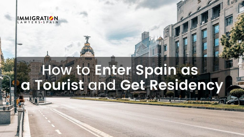 enter Spain as a tourist and get residency