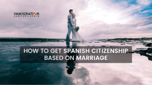 Spanish Citizenship by marriage