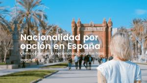 nacionalidad por opción en España