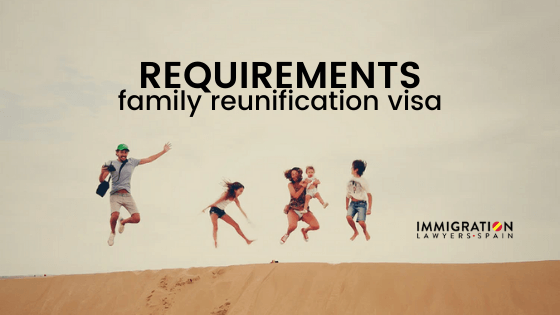 requirements family reunification visa in Spain