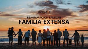 familia extensa reagrupación familiar