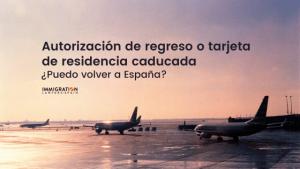 regresar a España autorización regreso vencida