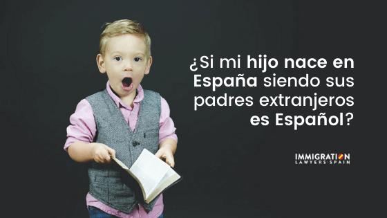 ¿si mi hijo nace en España es español?