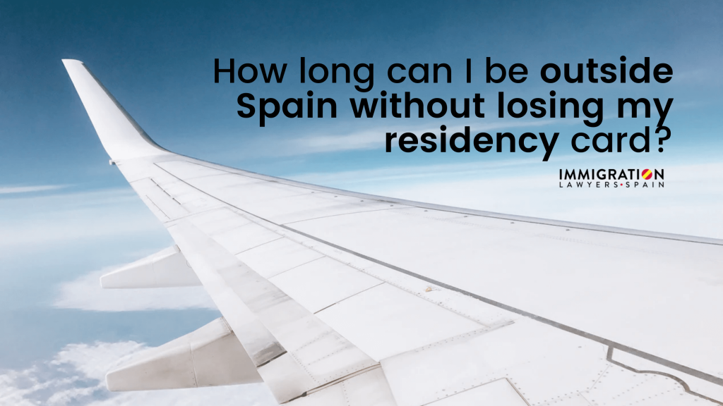 how long can I be outside Spain without losing residency