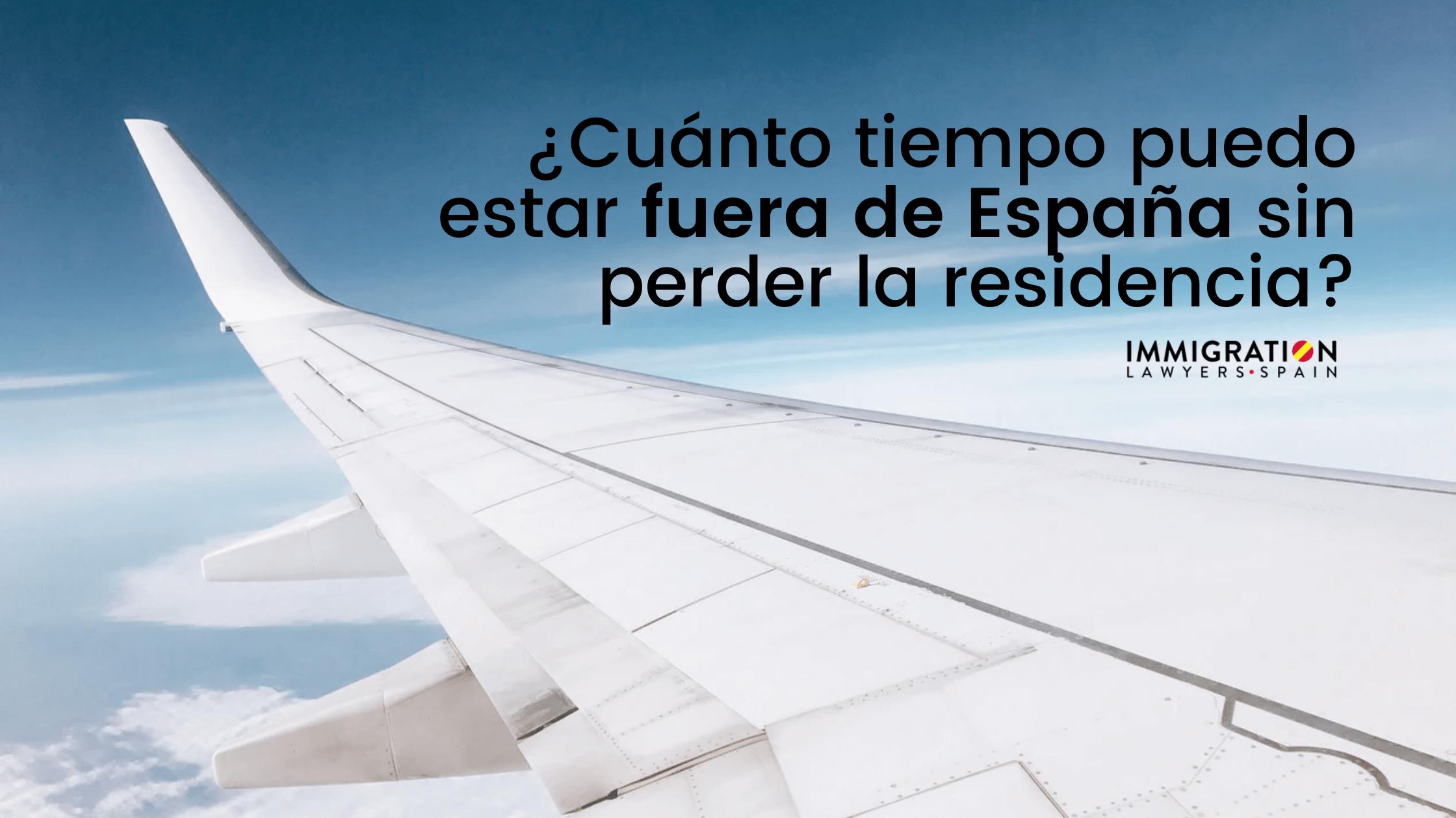 tiempo fuera de España sin perder la residencia