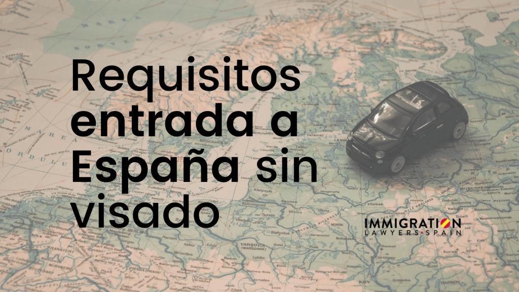 requisitos entrada a España sin visado