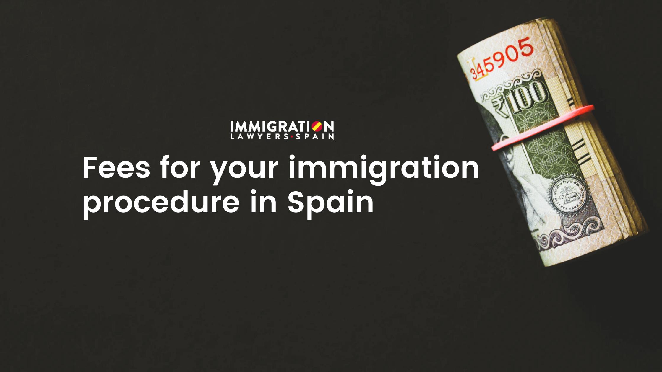 fees immigration procedure Spain