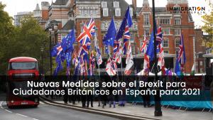 nuevas medidas brexit ciudadanos británicos 2021