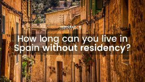 how long live in Spain without residency
