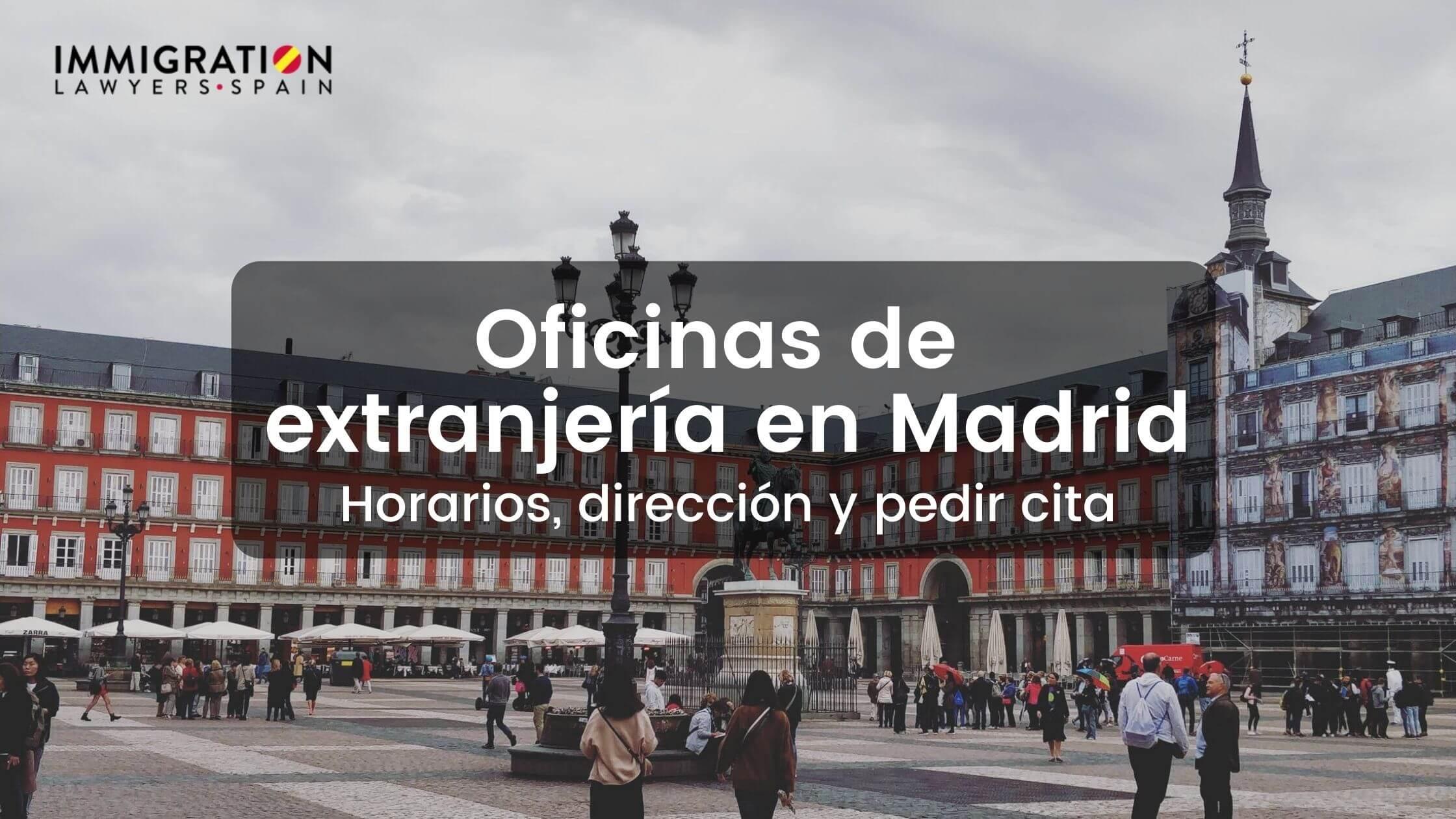 oficinas de extranjería en Madrid