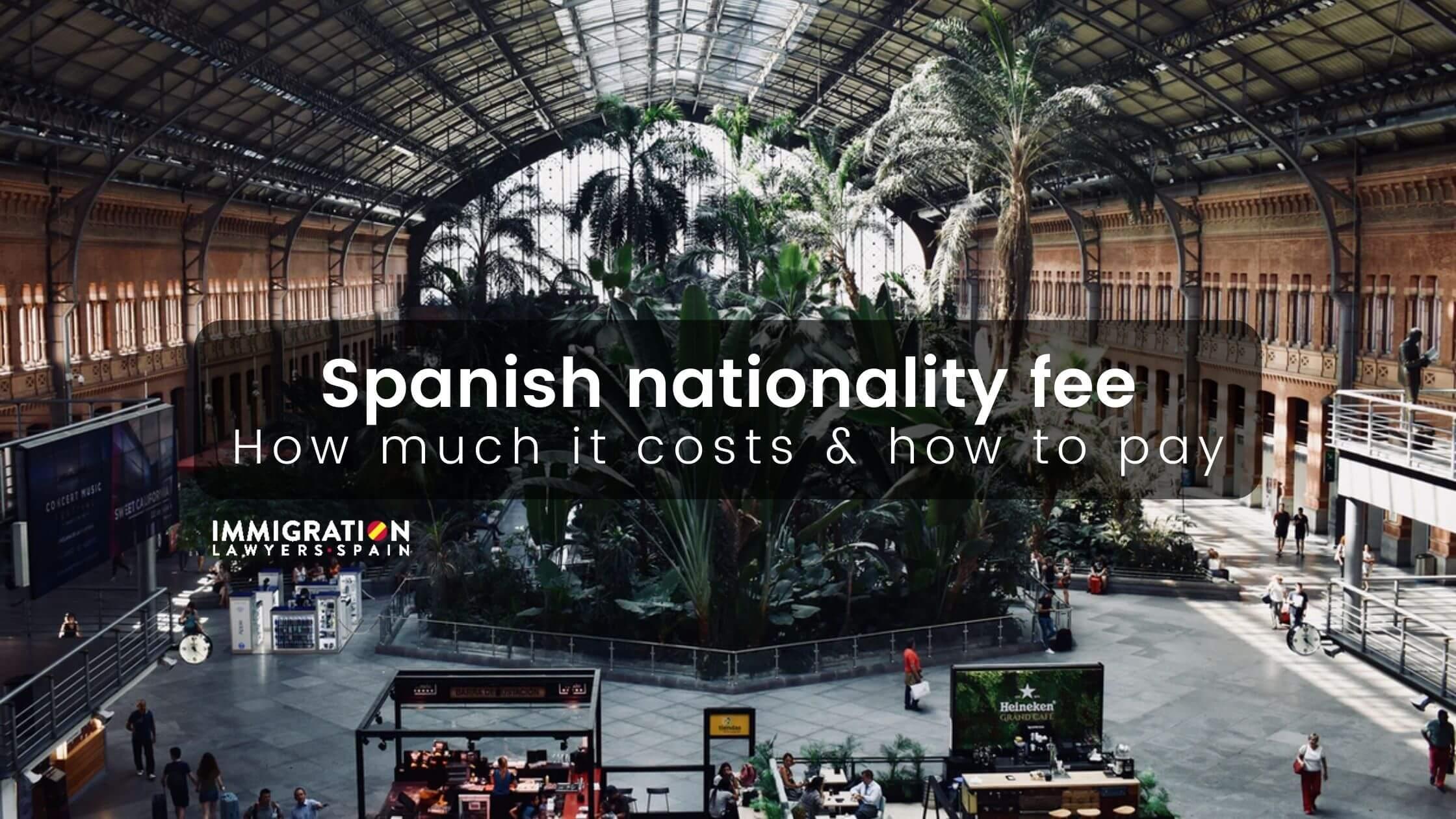 spanish nationality fee