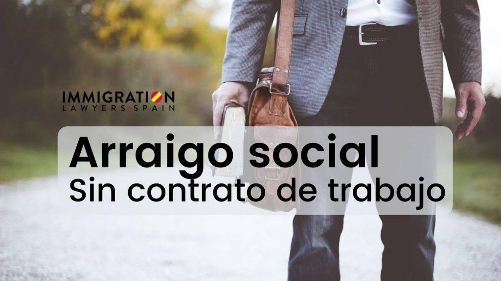 arraigo social sin contrato de trabajo