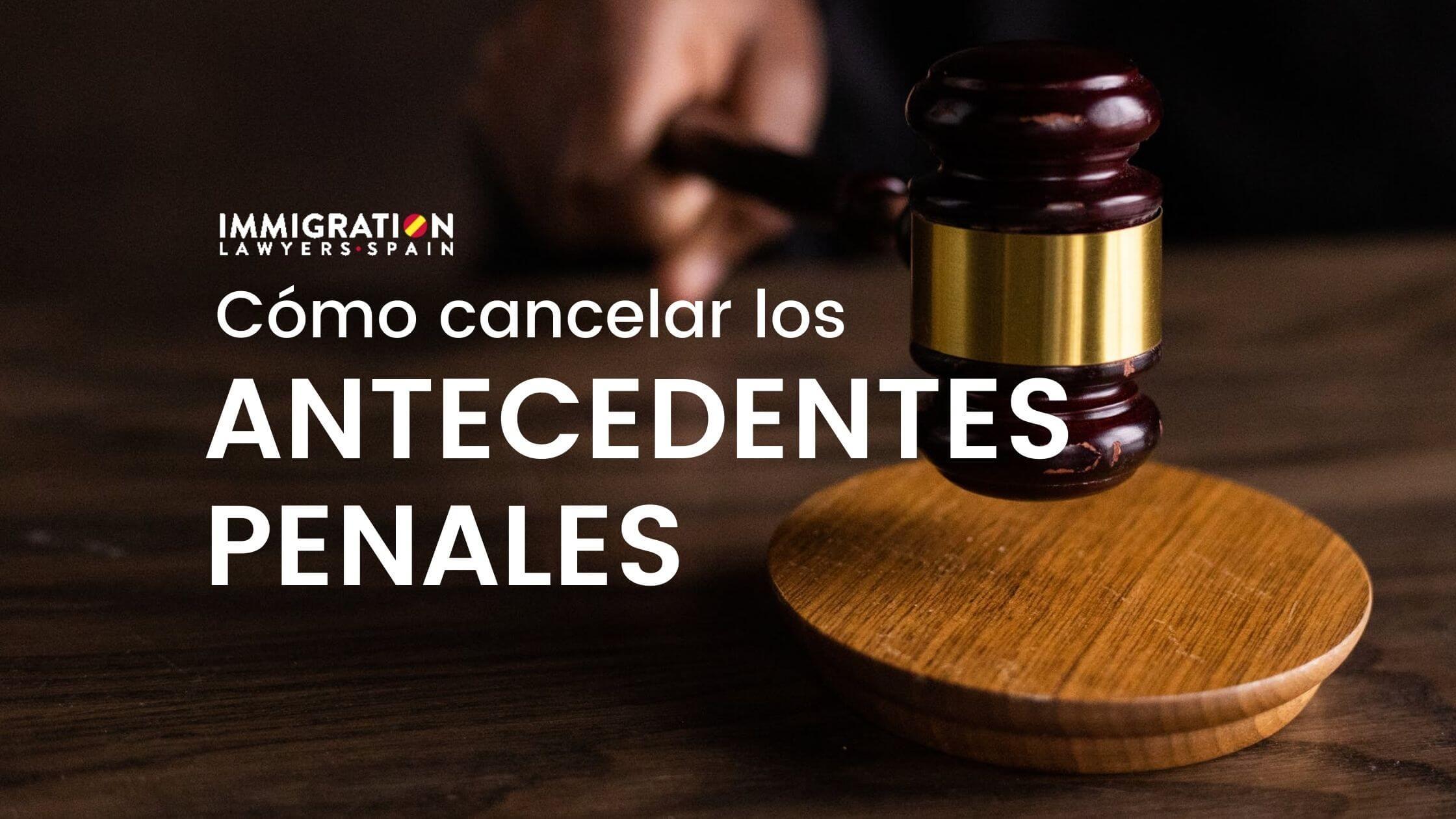 cómo cancelar antecedentes penales en España