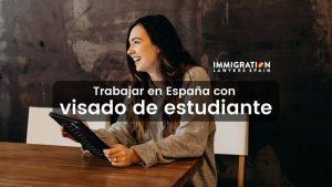 ¿Puedo trabajar en España con visado de estudiante?